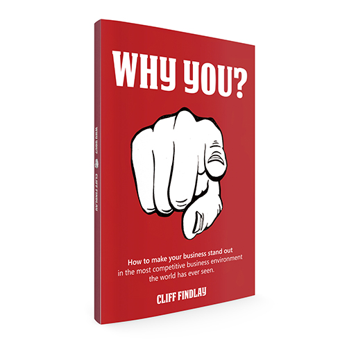 Why You? How to make your business stand out in the most competitive business environment the world has ever seen