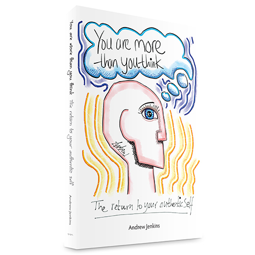 You Are More Than You Think: The return to your authentic self