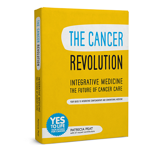 The Cancer Revolution: Your guide to integrating complementary and conventional medicine