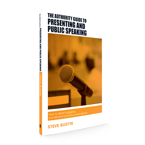 The Authority Guide to Presenting and Public Speaking: How to deliver engaging and effective business presentations