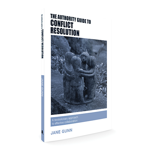 The Authority Guide to Conflict Resolution: A revolutionary approach to effective collaboration